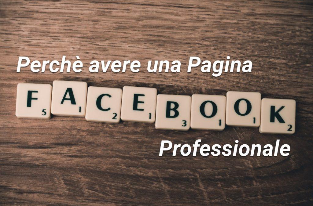 Perché devi avere una Pagina Facebook Professionale